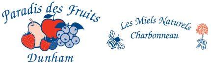 Paradis des Fruits Dunham, Les Miels Naturels Charbonneau